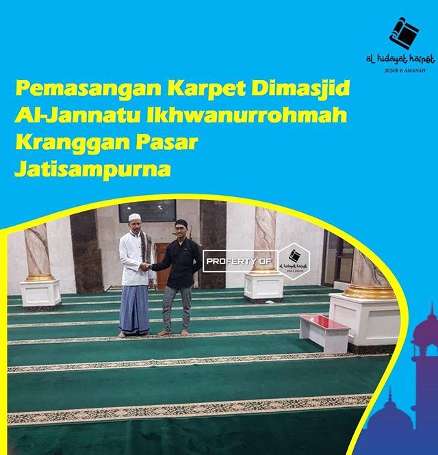 Pemasangan Masjid Al-Jannatu Ikhwannurrohmah , Kranggan Pasar, Jatisampurna Bekasi oleh tim Al Hidayat Karpet