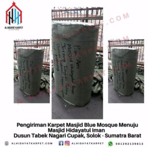 Pengiriman Karpet Masjid Blue Mosque Menuju Masjid Hidayatul Iman Dusun Tabek Nagari Cupak, Solok - Sumatra Barat
