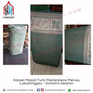 Pengiriman Karpet Masjid Turki Masterpiece Menuju Lubuklinggau - Sumatra Selatan