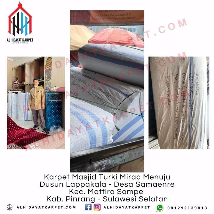 Pengiriman Karpet Masjid Turki Mirac Menuju Dusun Lappakala - Desa Samaenre Kec. Mattiro Sompe Kab. Pinrang - Sulawesi Selatan
