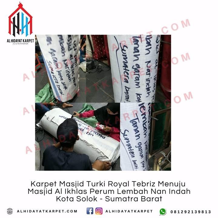 Pengiriman Karpet Masjid Turki Royal Tebriz Menuju Masjid Al Ikhlas Perum Lembah Nan Indah Kota Solok - Sumatra Barat